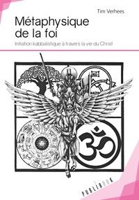 Métaphysique de la foi - Initiation kabbalistique à travers la vie du Christ.pdf