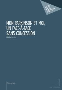 Mon Parkinson et moi, un face à face sans concession.pdf