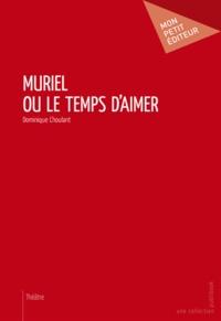 Dominique Choulant - Muriel ou le temps d'aimer.