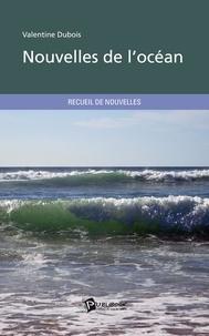 Valentine Dubois - Nouvelles de l'océan.