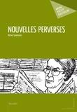 Michel Spielmann - Nouvelles perverses.