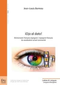 Jean-Louis Barreau - ¡ Ojo al dato ! - Dictionnaire français-espagnol/espagnol-français du vocabulaire actuel commenté.