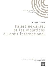 Nasser Zammit - Palestine-Israël et les violations du droit international.