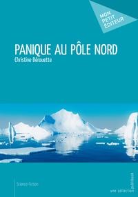 Christine Dérouette - Panique au pôle Nord.