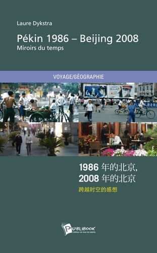 Laure Dykstra - Pékin 1986 - Beijing 2008 - Miroirs du temps.
