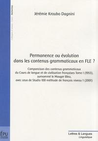Jérémie Kroubo Dagnini - Permanence ou évolution dans les contenus grammaticaux en FLE ?.