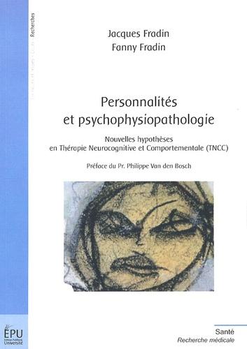 Jacques Fradin et Fanny Fradin - Personnalités et psychophysiopathologie - Nouvelles hypothèses en Thérapie Neurocognitive et Comportementale (TNCC).