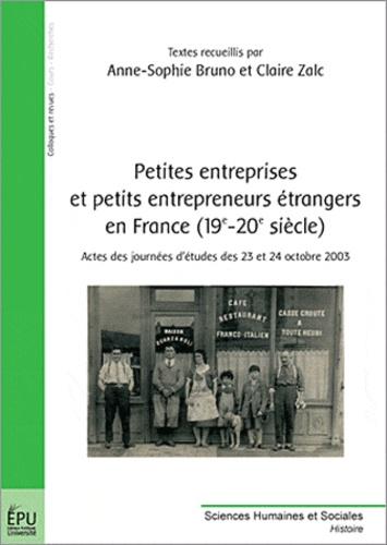 Anne-Sophie Bruno - Petites entreprises et petits entrepreneurs étrangers en France (19e-20e siècle).