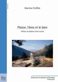 Martine Chifflot - Platon, l'âme et le bien.