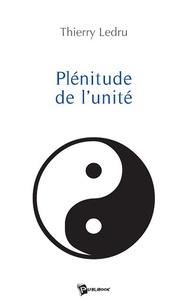Thierry Ledru - Plénitude de l'unité.