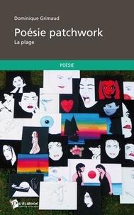 Dominique Grimaud - Poésie patchwork.
