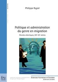 Philippe Rygiel - Politique et administration du genre en migration.