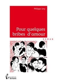 Philippe Lévy - Pour quelques brides d'amour.