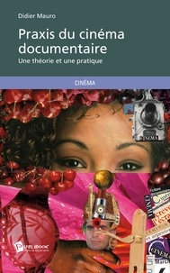 Didier Mauro - Praxis du cinéma documentaire.