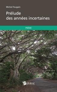 Michel Feugain - Prélude des années incertaines.
