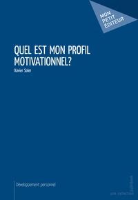 Xavier Soler - Quel est mon profil motivationnel ?.