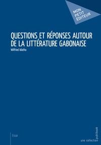 Wilfried Idiatha - Questions et réponses autour de la littérature gabonaise.
