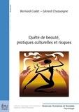 Gérard Chasseigne - Quête de beauté, pratiques culturelles et risques.
