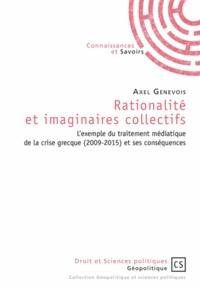 Axel Genevois - Rationalité et imaginaires collectifs - L'exemple du traitement médiatique de la crise grecque (2009-2015) et ses conséquences.