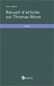 Pierre Allard - Recueil d'articles sur Thomas More.