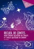 Elise Boullais - Recueil de contes pour l'enfant qui réside en l'adulte et l'adulte qui réside en l'enfant.