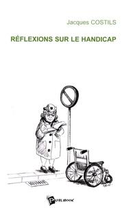 Jacques Costils - Réflexions sur le handicap.