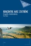 Renaud Maigne - Rencontre avec l'extrême - Enquête d'adrénalines.