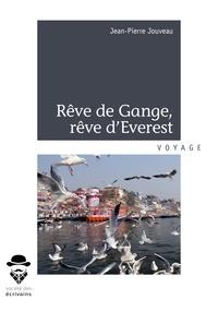 Jean-Pierre Jouveau - Rêve de Gange, rêve d'Everest - D'Inde au Népal à vélo saute-frontières !.
