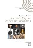 Dominique Catteau - Richard Wagner et ses philosophies.