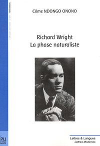 Côme Ndongo Onono - Richard Wright - La phase naturaliste.