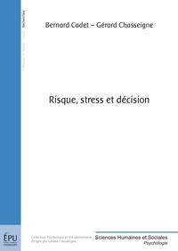 Gérard Chasseigne - Risque, stress et décision.