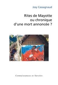 Josy Cassagnaud - Rites de Mayotte ou chronique d'une mort annoncée ?.