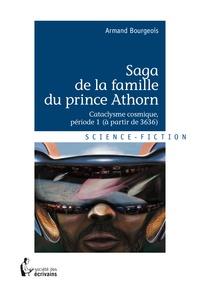 Armand Bourgeois - Saga de la famille du prince Athorn Tome 1 : Cataclysme cosmique - (Période 1, à partir de 3636.