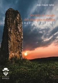 Jean-Claude Sellie - Secrets et magie des énergies subtiles - Guide pratique.