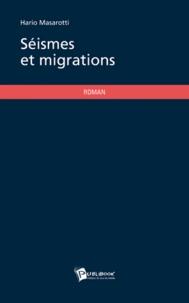 Hario Masarotti - Séismes et migrations.