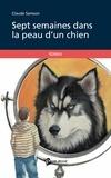 Claude Samson - Sept semaines dans la peau d'un chien.