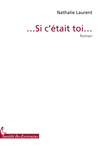 Nathalie Laurent - Si c'était toi....