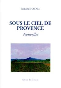 Fernand Natali - Sous le ciel de Provence.