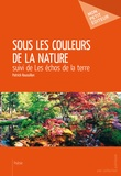 Patrick Roussillon - Sous les couleurs de la nature.