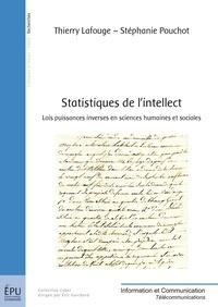 Thierry Lafouge et Stéphanie Pouchot - Statistiques de l'intellect - Lois puissances inverses en sciences humaines et sociales.