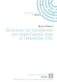 Structurer et transformer son organisation avec le référentiel ITIL.pdf
