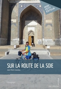 Jean-Pierre Jouveau - Sur la route de la soie.