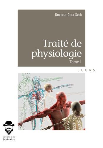 Traité de physiologie. Tome 1