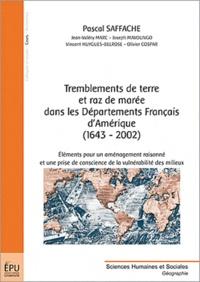 Pascal Saffache - Tremblement de terre et raz de marée dans les départements français d'Amérique (1643-2002).