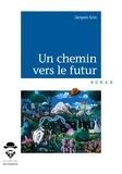 Jacques Gros - Un chemin vers le futur.