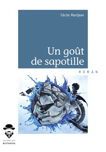 Cécile Manijean - Un goût de sapotille.