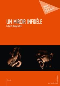 Fulbert Bokyendze - Un miroir infidèle.