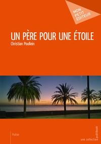 Christian Poullein - Un père pour une étoile.