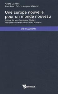 André Danzin et Jacques Masurel - Une Europe nouvelle pour un monde nouveau.