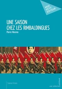 Pierre Moreno - Une saison chez les rimbaldingues.